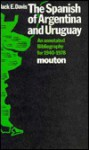 The Spanish of Argentina and Uruguay: An Annoted Bibliography for 1940-1978 - Jack Davis