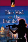 Blue Mist on the Danube - Doris Elaine Fell