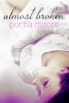 Almost Broken - Portia Moore