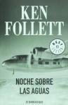 Noche sobre las aguas - Ken Follett