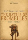 Don't Forget Me, Cobber: The Battle of Fromelles - Robin S. Corfield, Les Carlyon