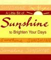 A Little Bit Of... Sunshine to Brighten Your Days - Blue Mountain Arts