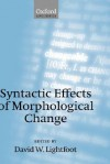 Syntactic Effects of Morphological Change - David W. Lightfoot
