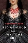 Red as Blood and White as Bone: A Tor.Com Original - Theodora Goss