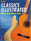 Classics Illustrated: Where Bach Meets Rock - Robert Phillips
