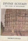 Divine ecstasy, the story of Khajuraho - Shobita Punja