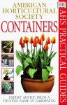 American Horticultural Society Practical Guides: Containers - Peter Robinson, American Horticultural Society