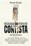 Decágolo do perfeito contista - Horacio Quiroga, Sérgio Faraco, Vera Moreira