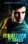 Whatever It Takes - Barbara Elsborg