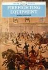 Firefighting Equipment - Brian Wright