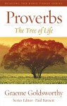 Proverbs: The Tree of Life - Graeme Goldsworthy, Paul Barnett