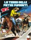 Tex n. 613: La terra delle pietre fumanti - Mauro Boselli, Alessandro Piccinelli, Leomacs, Claudio Villa