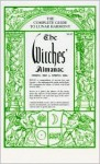 The Witches' Almanac (Spring 2003 to Spring 2004): The Complete Guide to Lunar Harmony (Witches Almanac) - John Wilcock, Elizabeth Pepper
