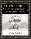 Euphonics: A Poet's Dictionary Of Sounds - John Michell