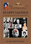 Snappy Sayings: wit & wisdom from the world's greatest minds (wit & wisdom series Book 1) - Bradford Wheler