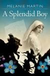 A Splendid Boy - Melanie Martin