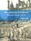 War of the Unknown Warriors: Memories of Britain 1939-45 - David Souden