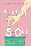 The Big Five-OH! - Sandra D. Bricker