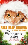 Die Weihnachtskatze: Ein Fall für Mrs. Murphy - Rita Mae Brown, Sneaky Pie Brown, Margarete Längsfeld