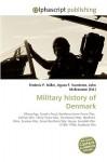 Military History of Denmark - Frederic P. Miller, Agnes F. Vandome, John McBrewster