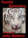 Fearful Symmetry - John Walters