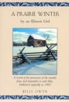 A Prairie Winter: By an Illinois Girl - Belle Owen