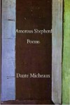 Amorous Shepherd: Poems - Dante Micheaux