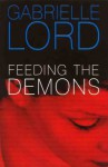 Feeding the Demons - A Murder Mystery by Gabrielle Lord ... First Edition - Gabrielle Lord