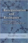 Reorganisation And Resistance: Legal Professions Confront A Changing World - William L. F. Felstiner