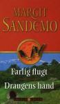 Farlig Flugt og Draugens Hånd (Sandemoserien, #8) - Margit Sandemo