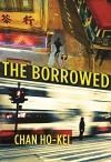 The Borrowed - Chan Ho Kei, Jeremy Tiang