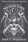Sixteen Tons - A Bubba the Monster Hunter Short Story - John G. Hartness