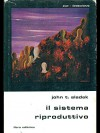 Il sistema riproduttivo (Mechasm - Italian Edition) - John Sladek