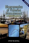 Bioeconomics of Fisheries Management [With CDROM] - Lee Anderson, Juan Carlos Seijo