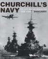 Churchill's Navy: The Ships, Men and Organisation, 1939-1945 - Brian Lavery