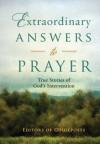 Extraordinary Answers to Prayer - Guideposts Books
