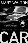 Car: A Drama of the American Workplace - Mary Walton