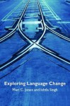 Exploring Language Change - Mari C. Jones, Ishtla Singh