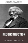 Reconstruction - Frederick Douglass
