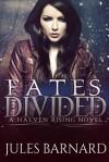 Fates Divided (A Halven Rising Novel, Halven Rising # 1) - Jules Barnard