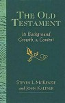 The Old Testament: Its Background, Growth, and Content - Steven L. McKenzie, John Kaltner