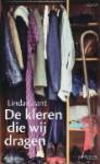 De kleren die wij dragen - Linda Grant, Wim Scherpenisse, Gerda Baardman