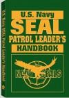 U.S. Navy Seal Patrol Leaders Handbook - Paladin Press