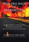The Long Walk to Redemption - Mike Shaw