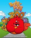Roly-Poly Monster Goes to the Zoo - Charity Tober, Andrew Tober