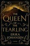 Erika Johansen: The Queen of the Tearling, Volume 1 (Hardcover); 2014 Edition - Erika Johansen