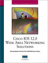 Cisco IOS 12.0 Wide Area Networking Solutions - Cisco Systems Inc