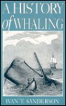 A History of Whaling - Ivan Terence Sanderson
