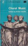 Choral Music: A Symposium - Arthur Jacobs