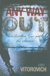 Any Way Out: Twin Brothers, Two Paths, No Chance - Ann Vitorovich